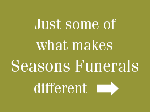 Just some of what makes Seasons Funerals Perth different